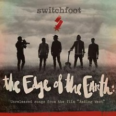 The Edge Of The Earth: Unreleased Songs From The Film  - Switchfoot