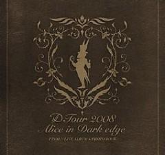 Tour 2008 -Alice in Dark edge- FINAL
