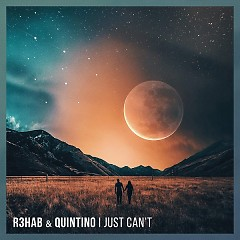 I Just Can't (Single) - R3hab, Quintino