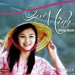Quê Mình Vol. 3 - Hồng Hạnh ((Hà Nội))