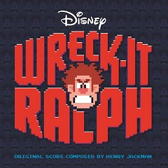 Wreck-It Ralph OST (Pt.2)