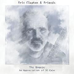 The Breeze An Appreciation Of JJ Cale - Eric Clapton