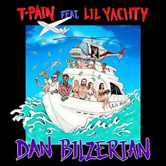 Dan Bilzerian (Single) - T-Pain, Lil Yachty