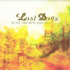 The Lost Cabin And The Mystery Trees - Lost Dogs