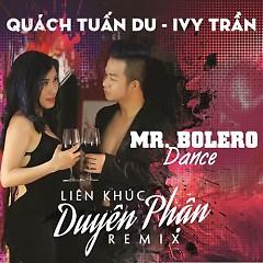 Duyên Phận - Mr Bolero Dance - Quách Tuấn Du, Ivy Trần