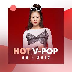 Nhạc Việt Hot Tháng 08/2017 - Various Artists