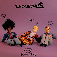 Screenplay [Refix] (SIngle) - Ralph, Industries