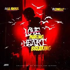 Love Making & Heart Breaking (CD1)