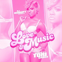 Love & Music (Hosted By Tori Gr8ce) (CD1)
