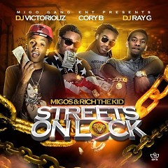 Streets On Lock (CD1) - Migos,Rich The Kid