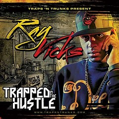 Trapped In The Hustle (CD1) - Ray Vicks