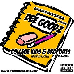 College Kids & Dropouts (CD2) - Dee Goodz