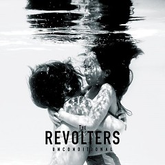 Unconditional - The Revolters