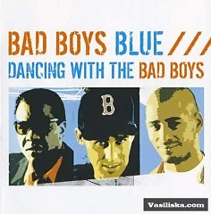 Dancing With The Bad Boys - Bad Boys Blue