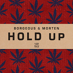 Hold Up (Single) - Borgeous, MORTEN