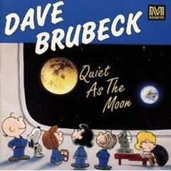 Quiet As The Moon - Dave Brubeck