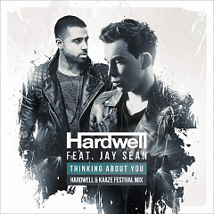 Thinking About You (Hardwell & Kaaze Festival Mix) (Single) - Hardwell, Jay Sean