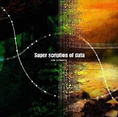 Super Scription Of Data  - Eiko Shimamiya