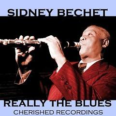 Really The Blues (CD2) - Sidney Bechet