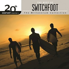 20th Century Masters: The Millennium Collection: The Best Of Switchfoot - Switchfoot