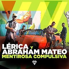 Mentirosa Compulsiva (Single) - Lérica, Abraham Mateo