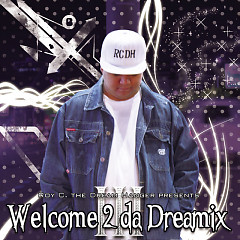 Welcome 2 Da Dreamix III - Roy C