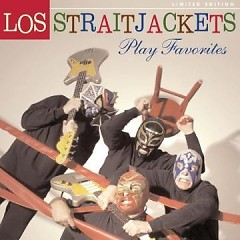 Play Favorites - Los Straitjacket