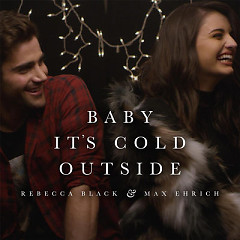 Baby, It's Cold Outside - Single - Rebecca Black, Max Ehrich
