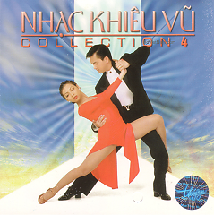 Nhạc Khiêu Vũ Collection 4 - Various Artists
