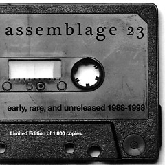 Early Rare And Unreleased (1988-1998) - Assemblage 23