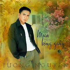 Album Mưa Trên Giàn Bông Giấy - Tường Nguyên