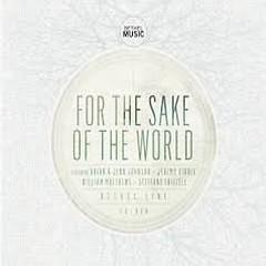 For The Sake Of The World (Single) - Bethel Music