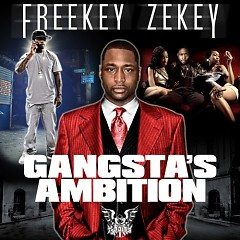 Gangsta's Ambition (CD1) - Freekey Zekey