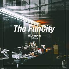 Kitch Works (Mini Album) - The Fun City