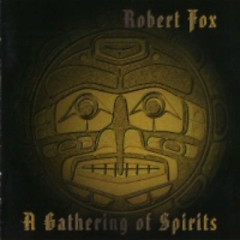 A Gathering Of Spirits  - Robert Fox