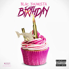 Birthday (Single) - Blac Youngsta