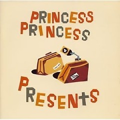 PRESENTS - Princess Princess