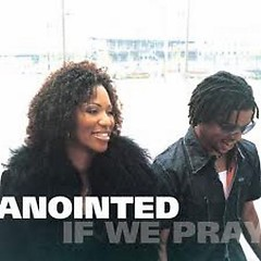 If We Pray - Anointed
