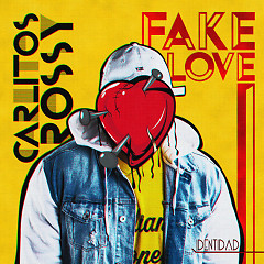 Fake Love (Single) - Carlitos Rossy