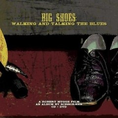Big Shoes Walking And Talking The Blues