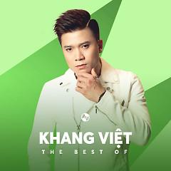 Những Bài Hát Hay Nhất Của Khang Việt - Khang Việt
