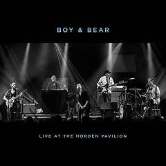 Live At The  Hordern Pavilion - Boy & Bear