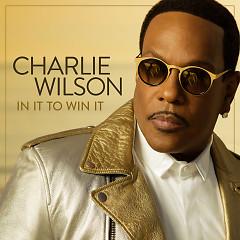 In It To Win It - Charlie Wilson