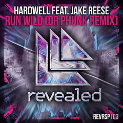 Run Wild (Dr Phunk Remix) (Single) - Hardwell, Jake Reese