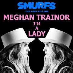 I'm A Lady (Single) - Meghan Trainor
