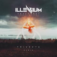 Fractures (Trivecta Remix) (Single) - Illenium