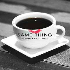 Same Thing - Ho Jae