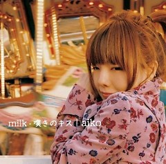 Milk / Nageki no Kiss (milk / 嘆きのキス)