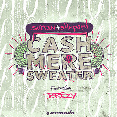 Cashmere Sweater (Single) - Sultan, Shepard, Brezy