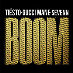 BOOM (Single) - Tiësto, Gucci Mane, Sevenn